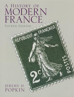 A History of Modern France By Popkin, Jeremy D.