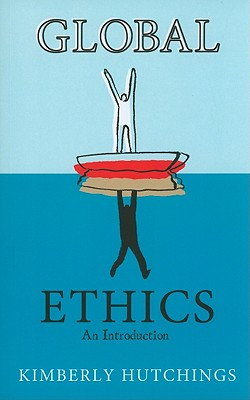 Global Ethics By Hutchings, Kimberly